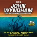 John Wyndham: A BBC Radio Drama Collection: Six classic BBC radio adaptations Audiobook