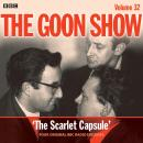 The Goon Show: Volume 32: Four episodes of the classic BBC radio comedy Audiobook
