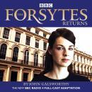 The Forsytes Returns: BBC Radio 4 full-cast dramatisation Audiobook