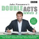 John Finnemore's Double Acts: Series 2: 6 full-cast radio dramas Audiobook