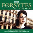 The Forsytes Concludes: BBC Radio 4 full-cast dramatisation Audiobook