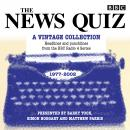 News Quiz: A Vintage Collection: Archive highlights from the popular Radio 4 comedy, BBC Audiobooks