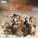 Terry Pratchett: The BBC Radio Drama Collection: Seven full-cast dramatisations Audiobook