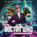 Doctor Who: Rhythm of Destruction: 12th Doctor Audio Original Audiobook