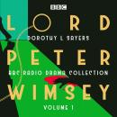 Lord Peter Wimsey: BBC Radio Drama Collection Volume 1: Three classic full-cast dramatisations Audiobook