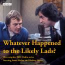 Whatever Happened to the Likely Lads?: Complete BBC Radio Series Audiobook