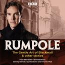 Rumpole: The Gentle Art of Blackmail & other stories: Four BBC Radio 4 dramatisations, John Clifford Mortimer