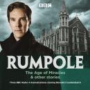 Rumpole: The Age of Miracles & other stories: Three BBC Radio 4 dramatisations Audiobook