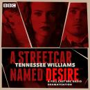 Streetcar Named Desire: A BBC Radio full-cast dramatisation, Tennessee Williams