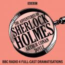The Adventures of Sherlock Holmes: BBC Radio 4 full-cast dramatisations Audiobook