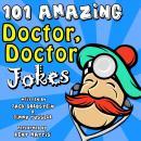 101 Amazing Doctor Doctor Jokes Audiobook
