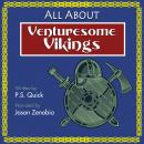 All About Venturesome Vikings, P.S. Quick