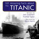 101 Amazing Facts about the Titanic Audiobook