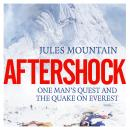 Aftershock - One man's quest and the quake on Everest (Unabridged) Audiobook