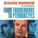 Shane Rimmer - From Thunderbirds to Pterodactyls, Shane Rimmer