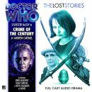 Doctor Who - The Lost Stories - Crime of the Century, Andrew Cartmel