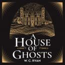 A House of Ghosts: A gripping murder mystery set in a haunted house Audiobook