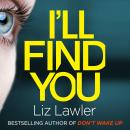 I'll Find You: The most haunting thriller you'll read this year from the bestselling author of DON'T Audiobook
