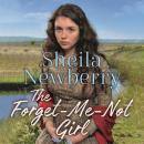 The Forget-Me-Not Girl: A heartwarming family saga Audiobook
