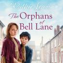 The Orphans of Bell Lane: A powerful heartwarming saga Audiobook