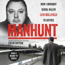 Manhunt: The true story behind the hit TV drama about Levi Bellfield and the murder of Milly Dowler, Colin Sutton