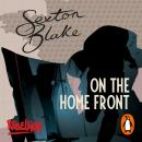 Sexton Blake on the Home Front Audiobook