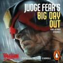 Judge Fear's Big Day Out and Other Stories Audiobook