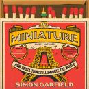 In Miniature: How Small Things Illuminate The World Audiobook