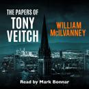 The Papers of Tony Veitch Audiobook