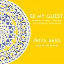Be My Guest: Reflections on Food, Community and the Meaning of Generosity Audiobook