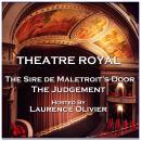 Theatre Royal - The Sire de Maletroit's Door & The Judgement: Episode 3 Audiobook