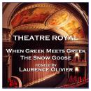 Theatre Royal - When Greek Meets Greek & The Snow Goose : Episode 13, Paul Gallico, Graham Greene