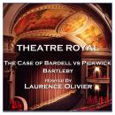 Theatre Royal - The Case of Bardell vs Pickwick & Bartleby: Episode 9 Audiobook