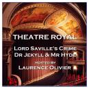 Theatre Royal - Lord Saville's Crime & Dr Jekyll and Mr Hyde : Episode 8 Audiobook
