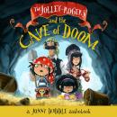The Jolley-Rogers and the Cave of Doom Audiobook