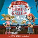 The Jolley-Rogers and the Ghostly Galleon Audiobook