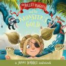The Jolley-Rogers and the Monster's Gold Audiobook