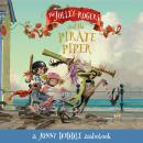 The Jolley-Rogers and the Pirate Piper Audiobook
