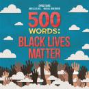 500 Words: A collection of short stories that reflect on the Black Lives Matter movement Audiobook