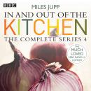 In and Out of the Kitchen: Series 4 Audiobook