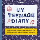 My Teenage Diary: Adolescent musings from Series 1-8 of the hit BBC Radio 4 comedy series Audiobook