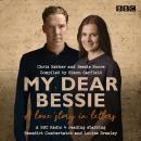 My Dear Bessie: A Love Story in Letters: A BBC Radio 4 adaptation Audiobook