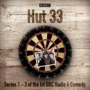 Hut 33: The Complete Series 1-3: The hit BBC Radio 4 comedy Audiobook