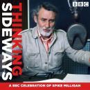 Thinking Sideways: A BBC Celebration of Spike Milligan Audiobook