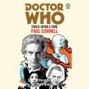 Doctor Who: Twice Upon a Time: 12th Doctor Novelisation Audiobook