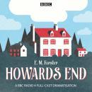 Howard's End: A BBC Radio 4 full cast dramatisation Audiobook