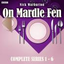 On Mardle Fen: Series 1-6: The Complete BBC Radio 4 full-cast dramas Audiobook