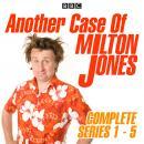 Another Case of Milton Jones: Series 1-5: The Complete BBC Radio 4 Collection Audiobook