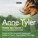 Anne Tyler: Dinner at the Homesick Restaurant, Ladder of Years & The Amateur Marriage: Three BBC Rad Audiobook