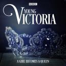 Young Victoria: A BBC Radio 4 drama Audiobook